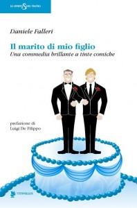 IL MARITO DI MIO FIGLIO - 2012 - 1a ristampa del libro - con prefazione di Luigi De Filippo